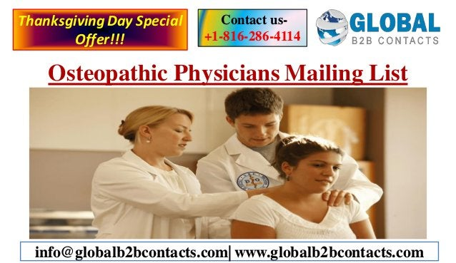 Osteopathic Physicians Mailing List Contact us- +1-816-286-4114 info@globalb2bcontacts.com| www.globalb2bcontacts.com Than...