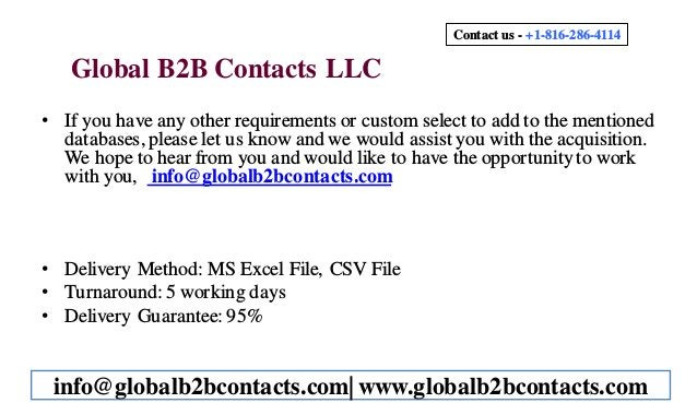 Global B2B Contacts LLC • If you have any other requirements or custom select to add to the mentioned databases,please let...