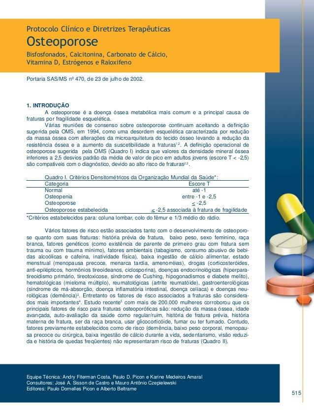 Protocolo Clínico e Diretrizes Terapêuticas  Osteoporose  Bisfosfonados, Calcitonina, Carbonato de Cálcio, Vitamina D, Est...