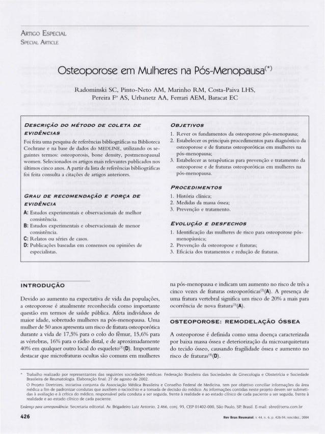 ARTIGO E SPECIAL S PECIAL A RTICLE  Osteoporose em Mulheres na Pós-Menopausa c *) R adominski SC, Pinto-Neto AM, M arinho ...