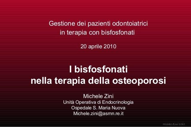 Gestione dei pazienti odontoiatrici in terapia con bisfosfonati 20 aprile 2010  I bisfosfonati nella terapia della osteopo...