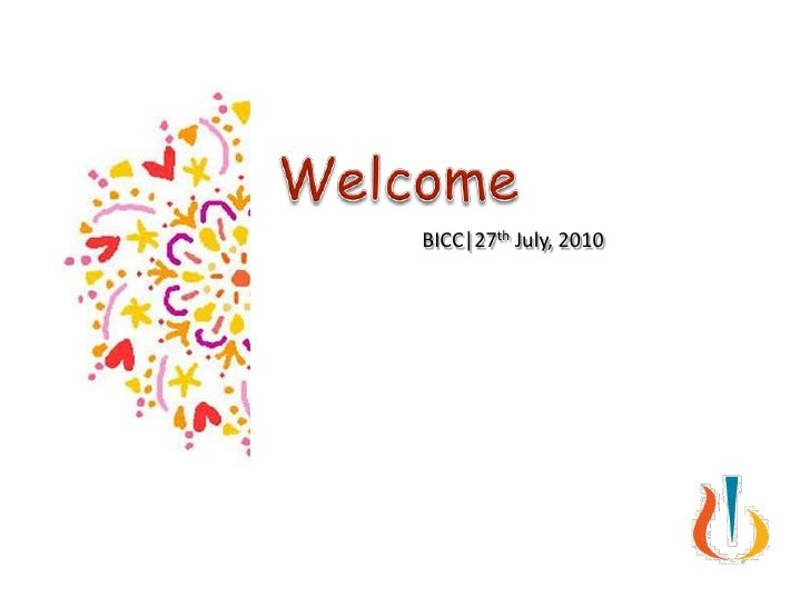 Welcome<br />BICC|27th July, 2010<br />
