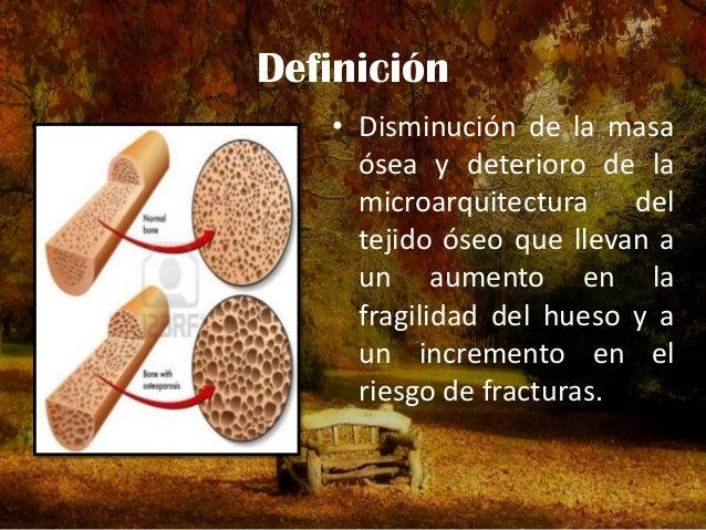 """Literalmente significa """"hueso poroso"""" Disminución osteoblástica de la matriz combinado con un aumento en la reabsorción os..."""