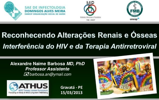 Alexandre Naime Barbosa MD, PhD      Professor Assistente      barbosa.an@ymail.com                      Gravatá - PE    ...