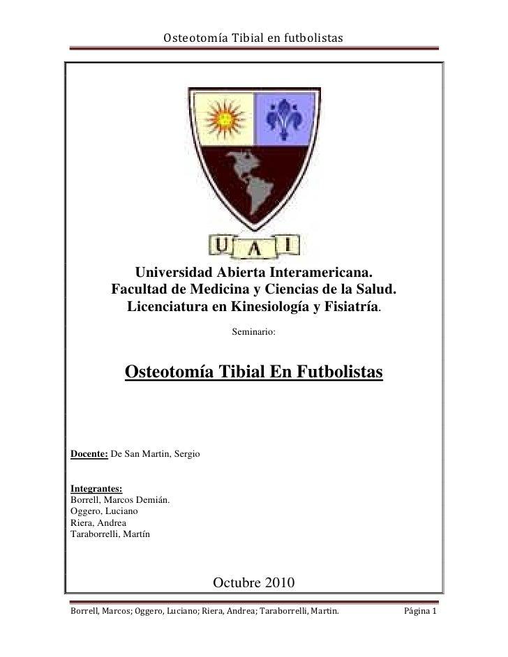Osteotomía Tibial en futbolistas             Universidad Abierta Interamericana.          Facultad de Medicina y Ciencias ...