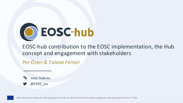 EOSC-hub receives funding from the European Union's Horizon 2020 research and innovation programme under grant agreement N...