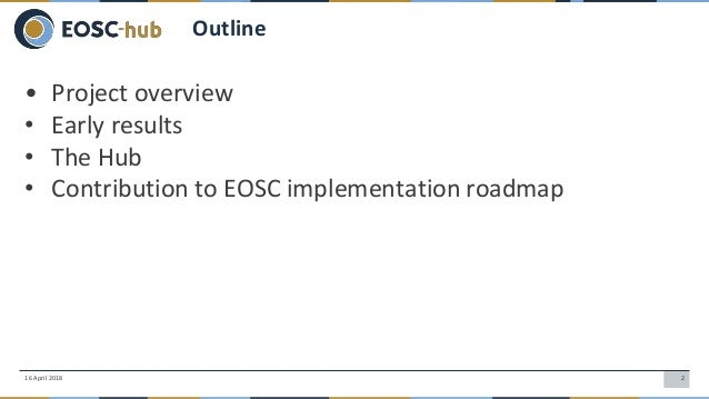 EOSC-hub contribution to the EOSC implementation, the Hub concept and engagement with stakeholders Slide 2