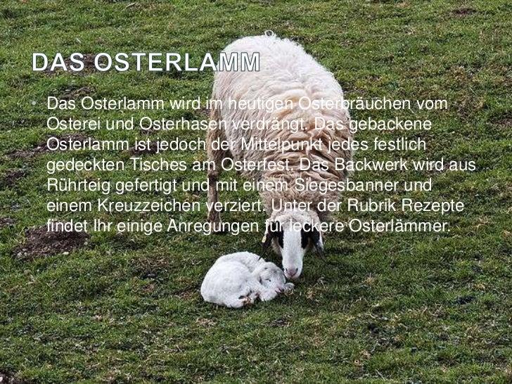 • Die weiße Farbe der Osterkerze steht für die Hoffnung.  Verziert wird die Kerze durch Motive wie ein Kreuz, ein  Baum, e...