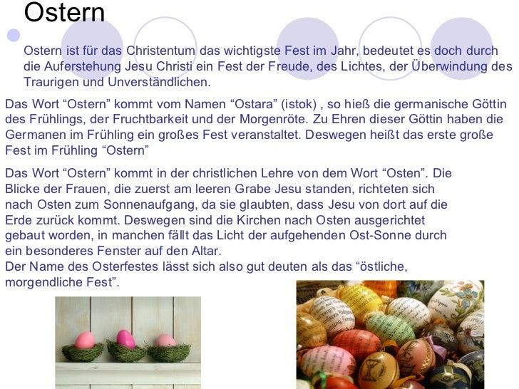 Ostern    Ostern ist für das Christentum das wichtigste Fest im Jahr, bedeutet es doch durch    die Auferstehung Jesu Chr...