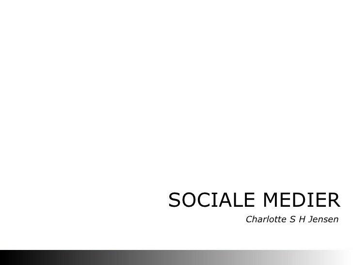 SOCIALE MEDIER Charlotte S H Jensen