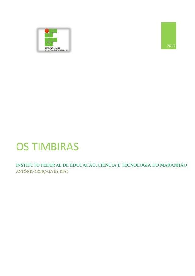 2013 2013 2013 2013 2013 2013 2013 2013 2013  OS TIMBIRAS INSTITUTO FEDERAL DE EDUCAÇÃO, CIÊNCIA E TECNOLOGIA DO MARANHÃO ...