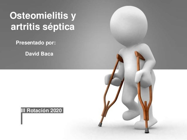 ostiomelitis y artritis septica 1 638