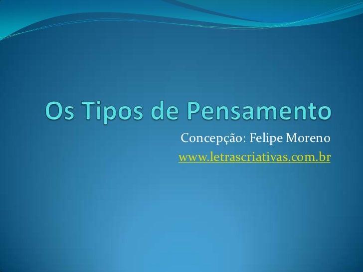 Concepção: Felipe Morenowww.letrascriativas.com.br