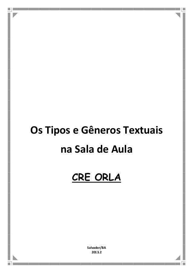 Os Tipos e Gêneros Textuais na Sala de Aula CRE ORLA Salvador/BA 2013.2