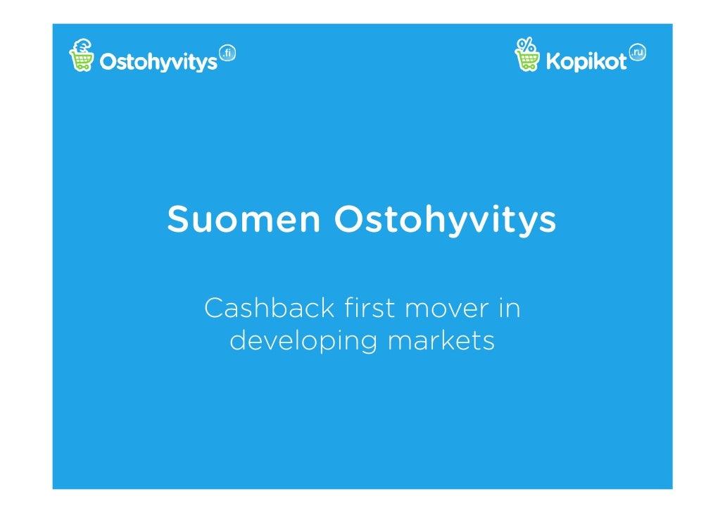 Suomen Ostohyvitys Cashback first mover in  developing markets
