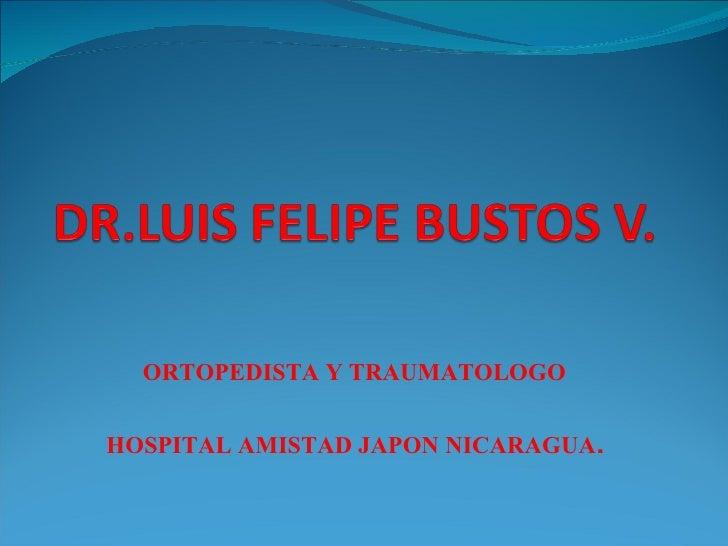 ORTOPEDISTA Y TRAUMATOLOGO HOSPITAL AMISTAD JAPON NICARAGUA .