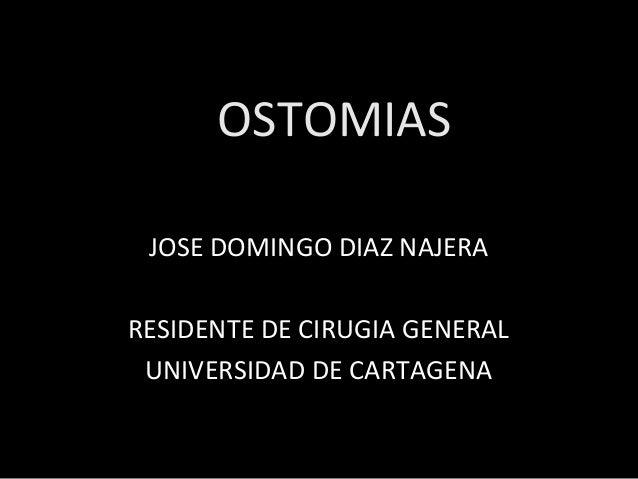 OSTOMIAS JOSE DOMINGO DIAZ NAJERARESIDENTE DE CIRUGIA GENERAL UNIVERSIDAD DE CARTAGENA