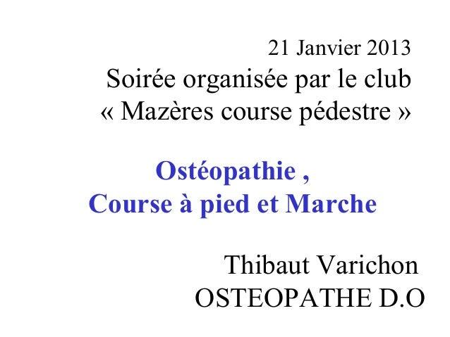 21 Janvier 2013Soirée organisée par le club« Mazères course pédestre »     Ostéopathie ,Course à pied et Marche          T...
