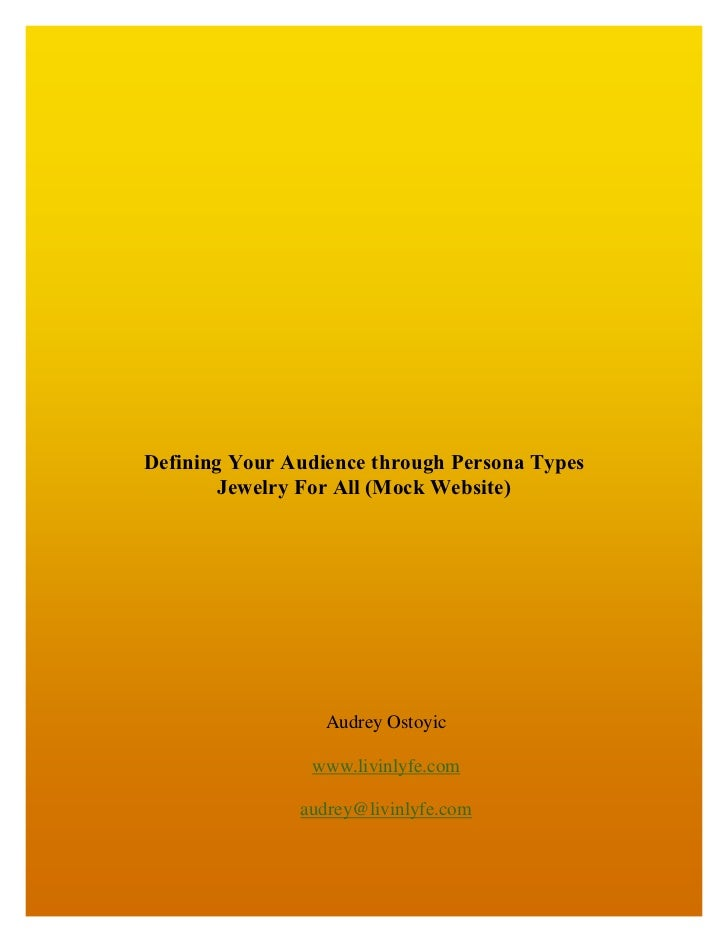 Defining Your Audience through Persona Types        Jewelry For All (Mock Website)                  Audrey Ostoyic        ...