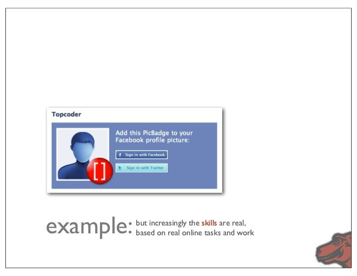 example:   but increasingly the skills are real,           based on real online tasks and work