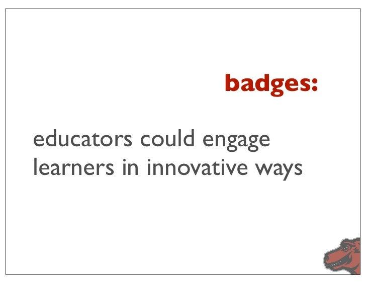 badges:educators could engagelearners in innovative ways