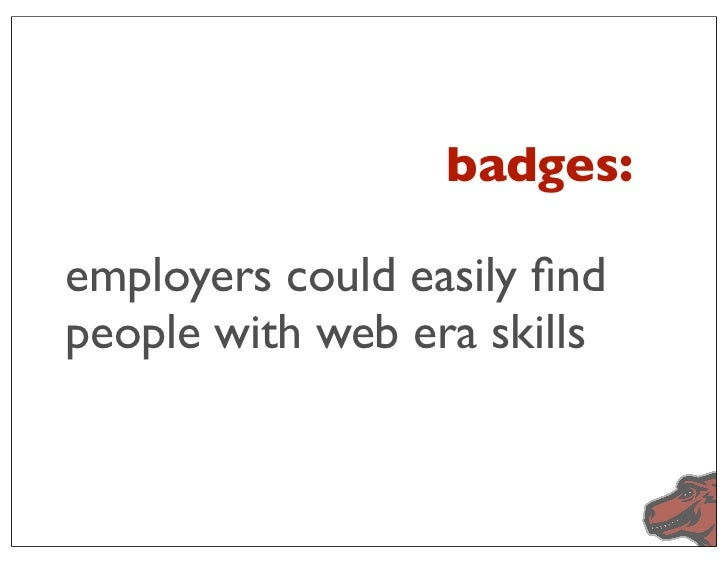 badges:employers could easily findpeople with web era skills