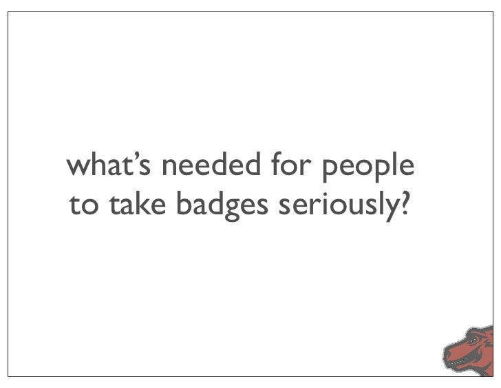what's needed for peopleto take badges seriously?