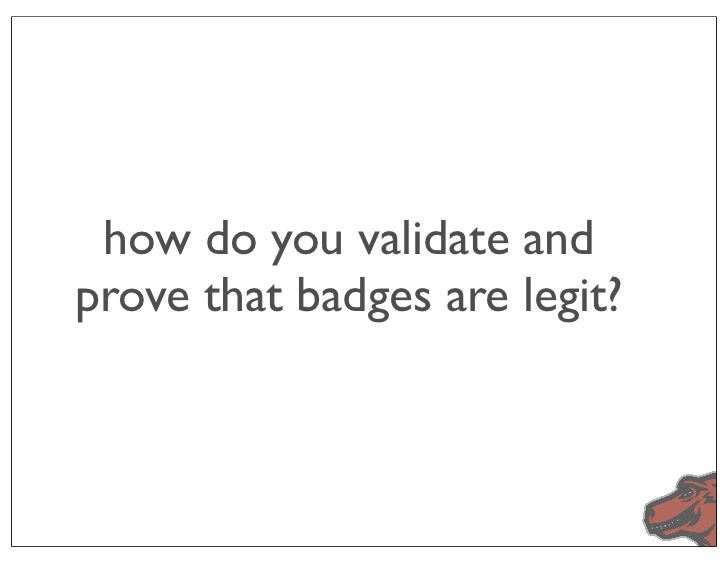 how do you validate andprove that badges are legit?