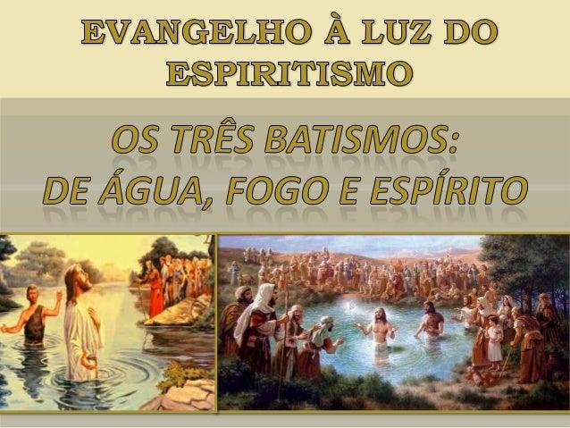 Os três batismos - n.13