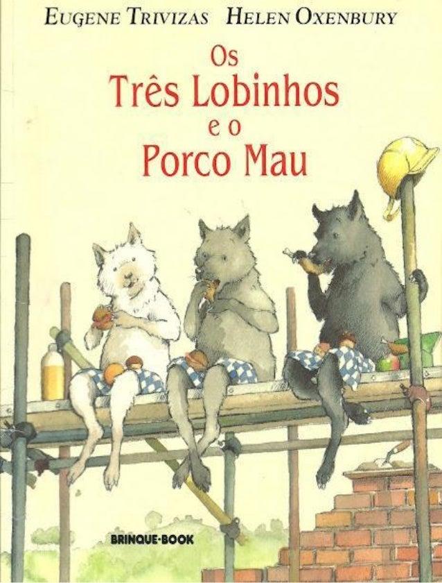 Os tres lobinhos e o porco mau, de Eugene Trivizas e Helen Oxenbury