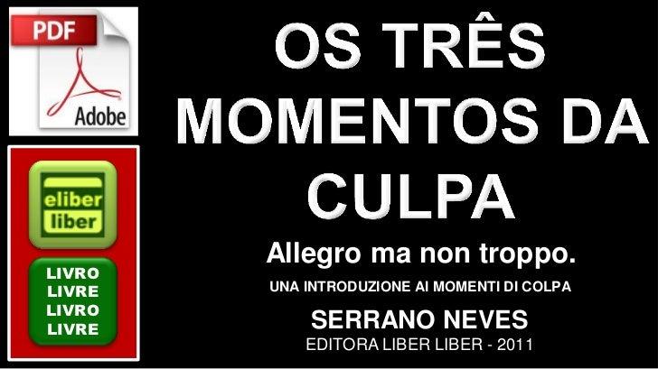 Allegro ma non troppo.LIVROLIVRE   UNA INTRODUZIONE AI MOMENTI DI COLPALIVROLIVRE       SERRANO NEVES            EDITORA L...