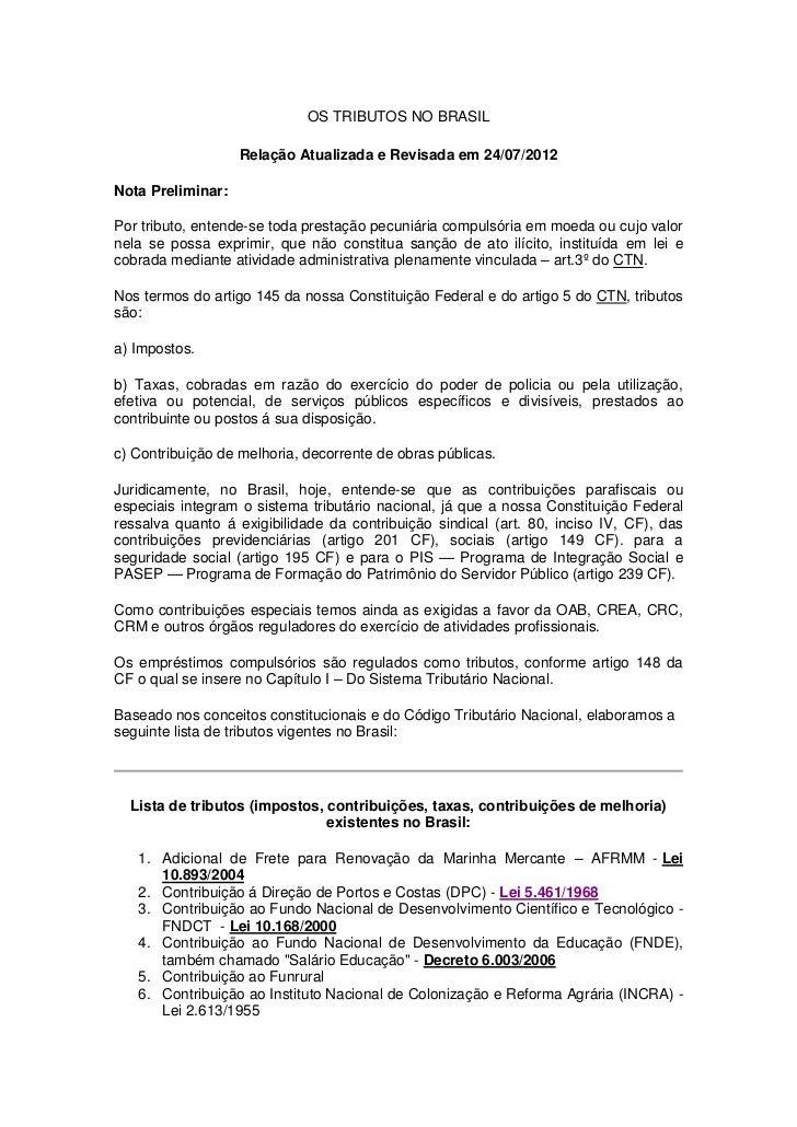 OS TRIBUTOS NO BRASIL                   Relação Atualizada e Revisada em 24/07/2012Nota Preliminar:Por tributo, entende-se...
