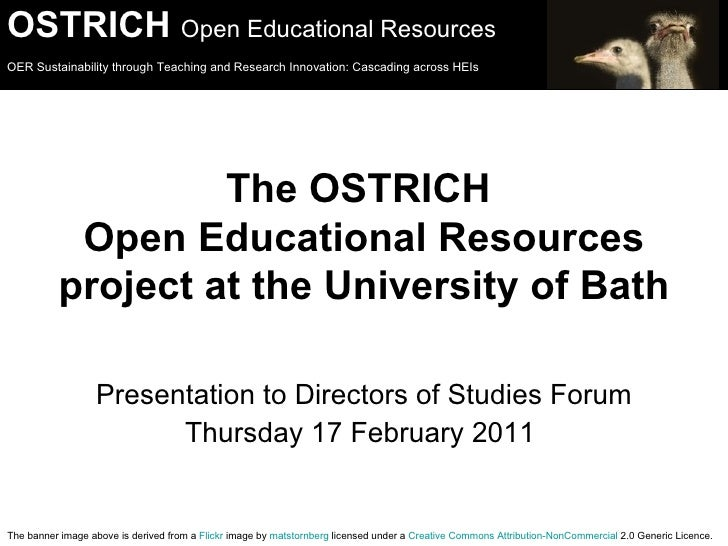 The OSTRICH  Open Educational Resources project at the University of Bath <ul><li>Presentation to Directors of Studies For...
