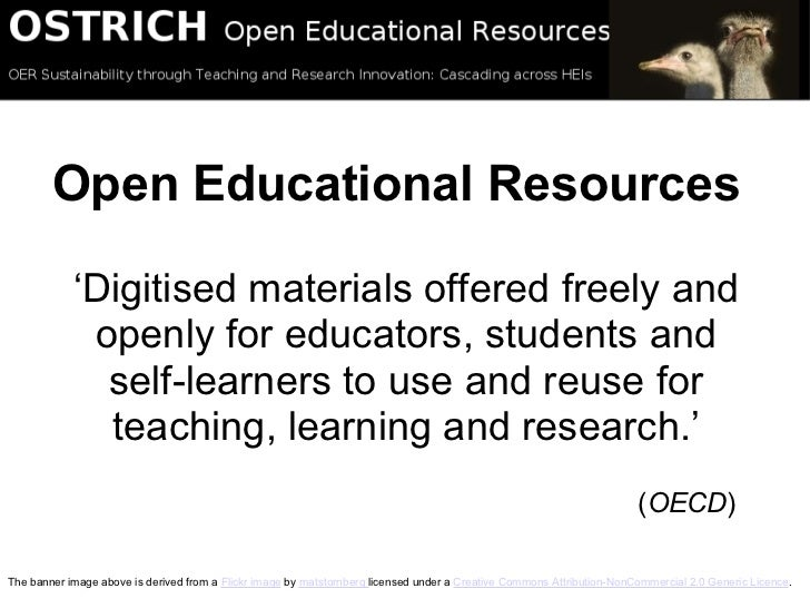 Open Educational Resources ' Digitised materials offered freely and openly for educators, students and self-learners to us...