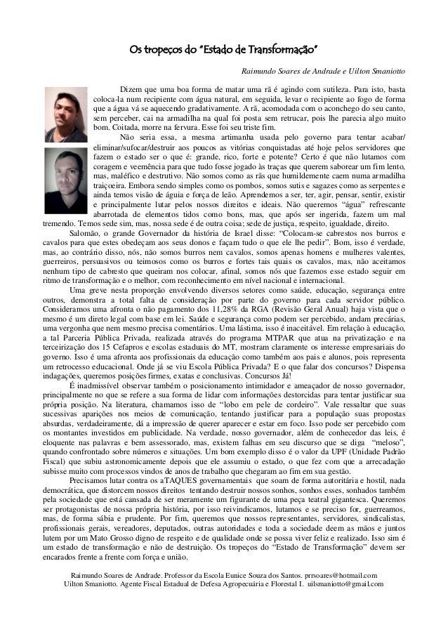 """Os tropeços do """"Estado de Transformação"""" Raimundo Soares de Andrade e Uilton Smaniotto Dizem que uma boa forma de matar um..."""