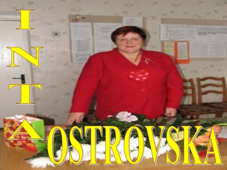 Snežana prezentēInta OstrovskaDzimusi 1962.gada 27.februārī KārsavāDzīvo Kārsavā, Puškina ielā 43
