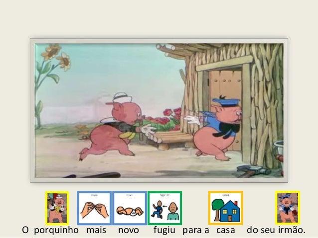 O porquinho mais novo fugiu para a casa do seu irmão.