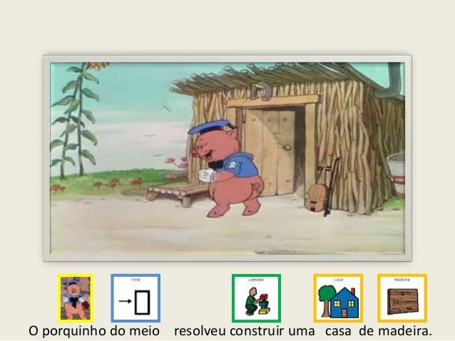 O porquinho do meio resolveu construir uma casa de madeira.