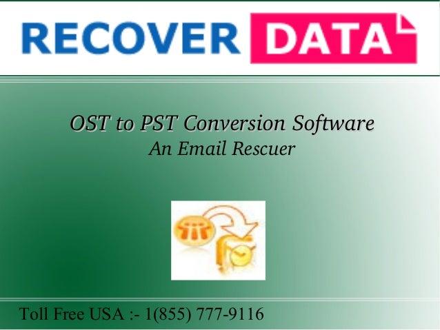 OSTtoPSTConversionSoftwareOSTtoPSTConversionSoftware AnEmailRescuer Toll Free USA :- 1(855) 777-9116