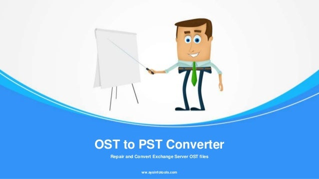 Repair and Convert Exchange Server OST files OST to PST Converter ww.sysinfotools.com