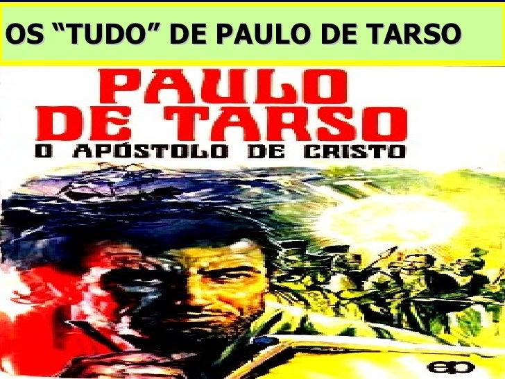 """OS """"TUDO"""" DE PAULO DE TARSO"""