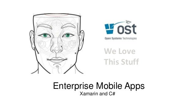 Enterprise Mobile Apps Xamarin and C# We Love This Stuff
