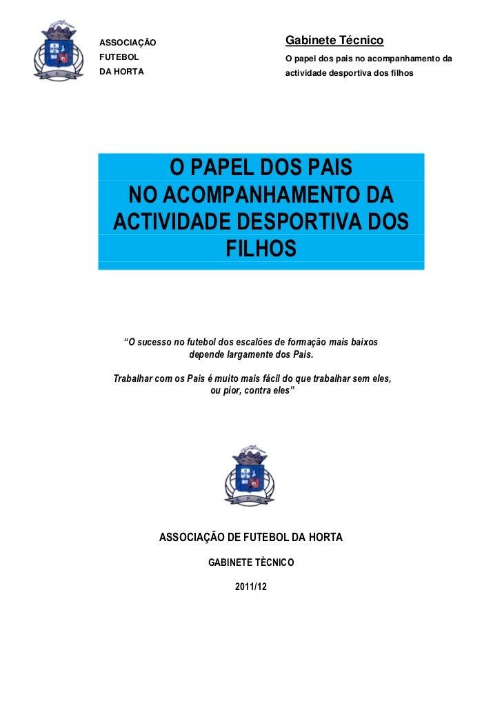 ASSOCIAÇÃO                                 Gabinete TécnicoFUTEBOL                                    O papel dos pais no ...