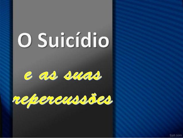 conceitodo latim sui (se) caedere(assassínio) –ato de causar a própria morte.