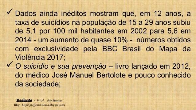 Redação – Prof. João Mendonça Blog - http://profjcmendonca.blogspot.com  Dados ainda inéditos mostram que, em 12 anos, a ...