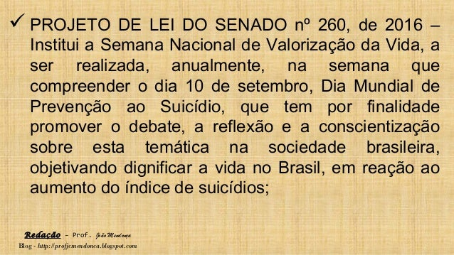 Redação – Prof. João Mendonça Blog - http://profjcmendonca.blogspot.com  PROJETO DE LEI DO SENADO nº 260, de 2016 – Insti...