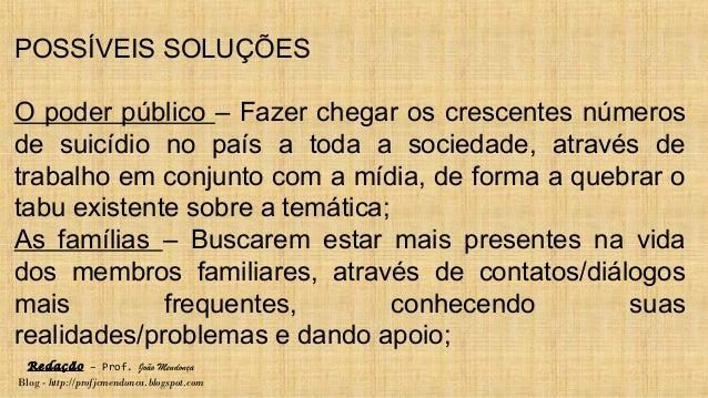 Redação – Prof. João Mendonça Blog - http://profjcmendonca.blogspot.com POSSÍVEIS SOLUÇÕES O poder público – Fazer chegar ...