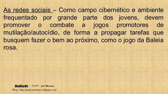 Redação – Prof. João Mendonça Blog - http://profjcmendonca.blogspot.com As redes sociais – Como campo cibernético e ambien...