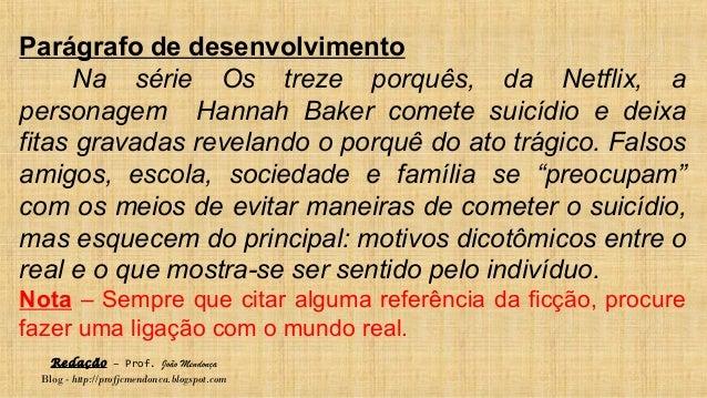Redação – Prof. João Mendonça Blog - http://profjcmendonca.blogspot.com Parágrafo de desenvolvimento Na série Os treze por...