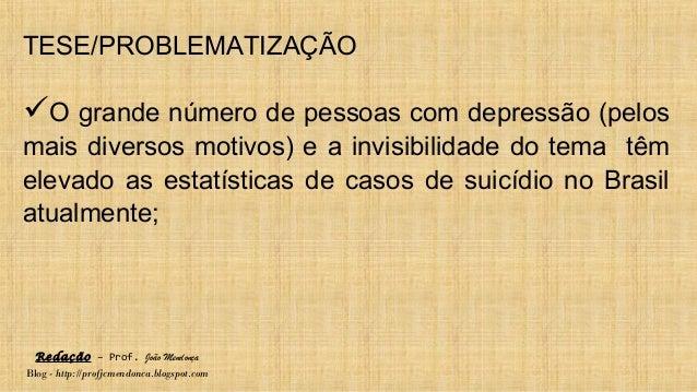 Redação – Prof. João Mendonça Blog - http://profjcmendonca.blogspot.com TESE/PROBLEMATIZAÇÃO O grande número de pessoas c...
